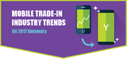 Infographic- 2017 Q4 Mobile Trade-In Industry Trends